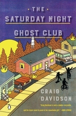 The Saturday Night Ghost Club  - Craig Davidson - Craig Davidson
