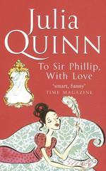 Vente Livre Numérique : The Bridgerton: To Sir Phillip, With Love (Bridgertons Book 5)  - Julia Quinn