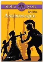 Bibliolycée - Andromaque, Racine