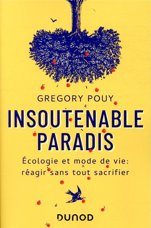 Insoutenable paradis; écologie et mode de vie : réagir sans tout sacrifier