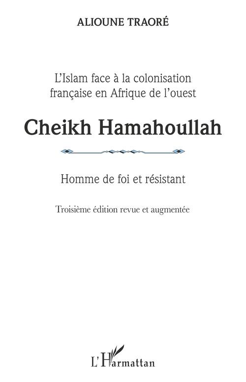 Cheikh Hamahoullah Homme de foi et résistant  - Alioune Traoré