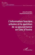 Vente EBooks : L'Information foncière urbaine et la question de sa gouvernance en Côte d'Ivoire  - Raymond Kouassi Kra - Jonas Kouambla