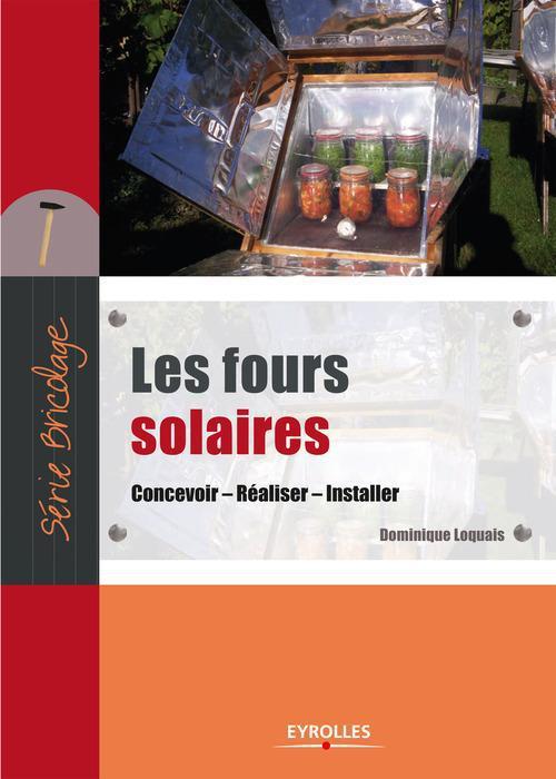 Les fours solaires ; concevoir ; réaliser ; installer