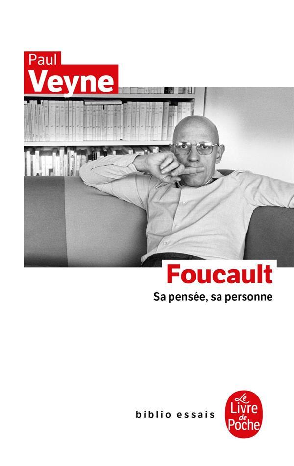 Foucault ; sa pensée, sa personne