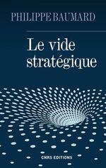 Vente Livre Numérique : Le Vide stratégique  - Alain Bauer - Philippe Baumard