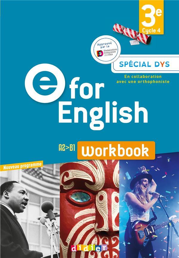 E for english ; anglais ; 3e ; workbook ; spécial dys ; A2>B1 (édition 2017)