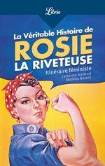 La Véritable Histoire de Rosie la riveteuse  - Mathieu Nocent - Catherine Mallaval