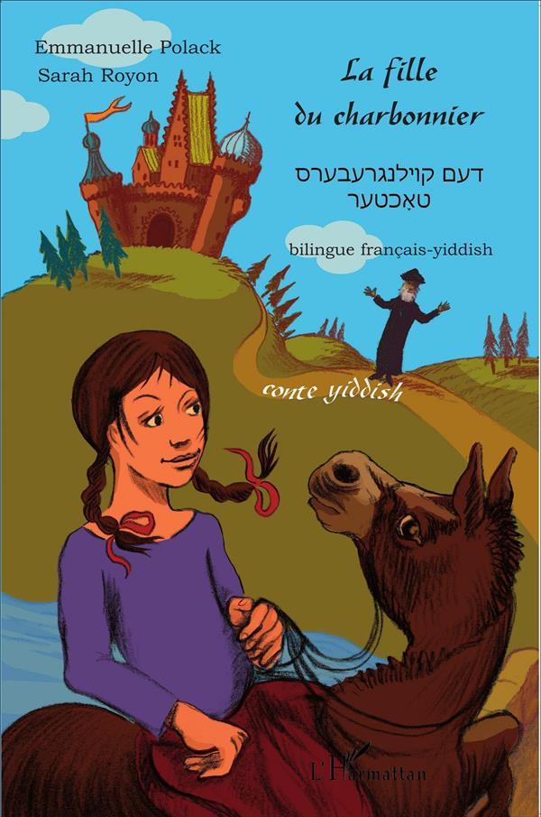 La fille du charbonnier ; conte yiddish bilingue francais yiddish