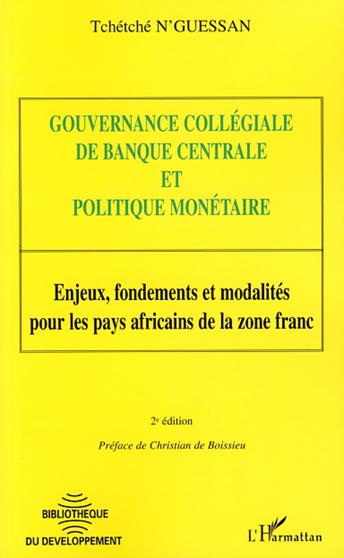 gouvernance collégiale de banque centrale et politique monétaire  ; enjeux, fondement,s et modalités pour les pays africains et la zone franc