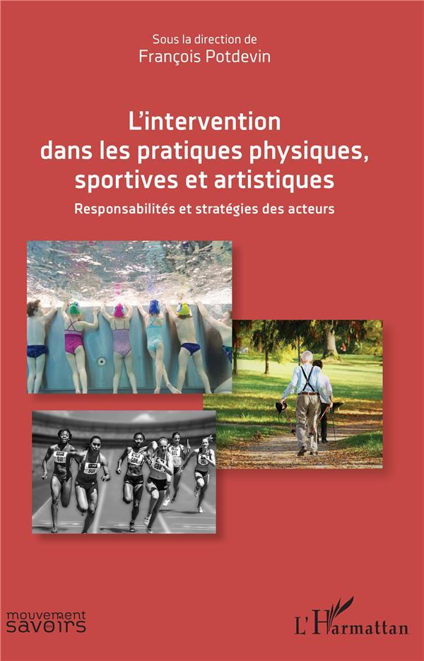 L'intervention dans les pratiques physiques, sportives et artistiques ; responsabilités et stratégies des acteurs