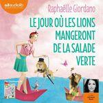 Vente AudioBook : Le Jour où les lions mangeront de la salade verte  - Raphaëlle GIORDANO