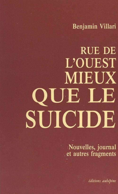 Rue de l'Ouest, mieux que le suicide  - Benjamin Villari