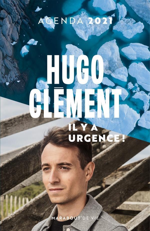 Agenda Hugo Clément ; il y a urgence ! (édition 2021)