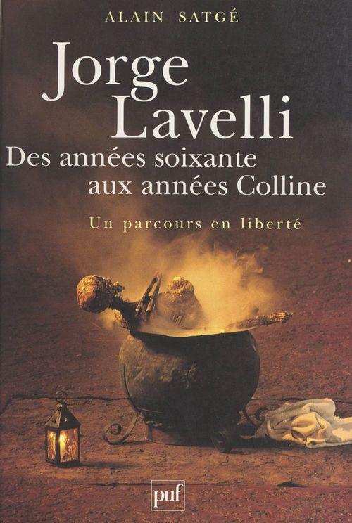 Jorge Lavelli, des années 60 aux années Colline  - Alain Satgé