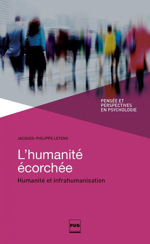 L'humanité écorchée ; humanité et infrahumanisation