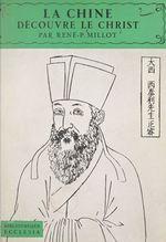 La Chine découvre le Christ