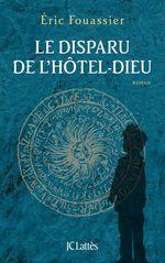Vente Livre Numérique : Le disparu de l'Hôtel-Dieu  - Éric Fouassier