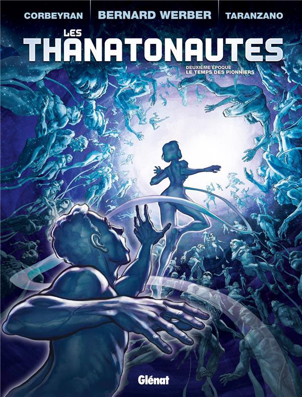 Les Thanatonautes T.2 ; Le Temps Des Pionniers