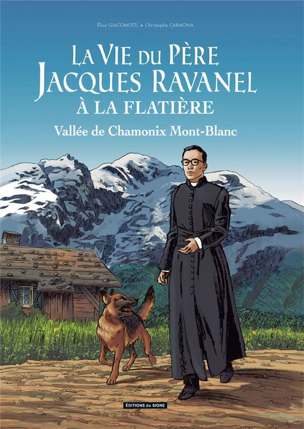 La vie du Père Jacques Ravanel à la Flatière ; vallée de Chamonix Mont-Blanc