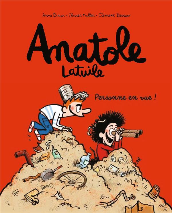 Anatole Latuile T.3 ; personne en vue !