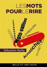 Vente EBooks : Les mots pour le rire  - Sébastien Bailly