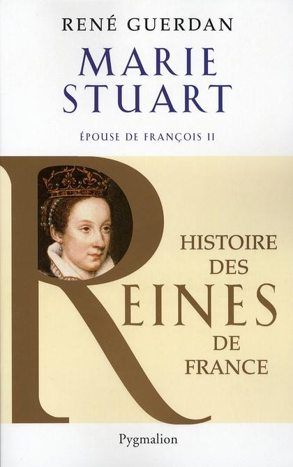 Marie Stuart ; épouse de François II