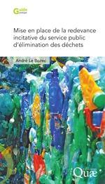 Mise en place de la redevance incitative du service public d'élimination des déchets  - Andre Le Bozec