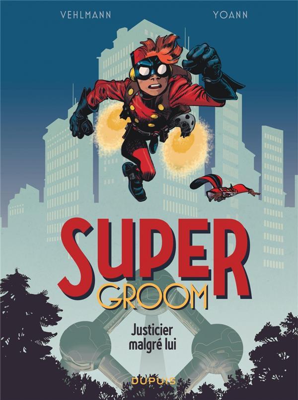 Supergroom t.1 ; justicier malgré lui