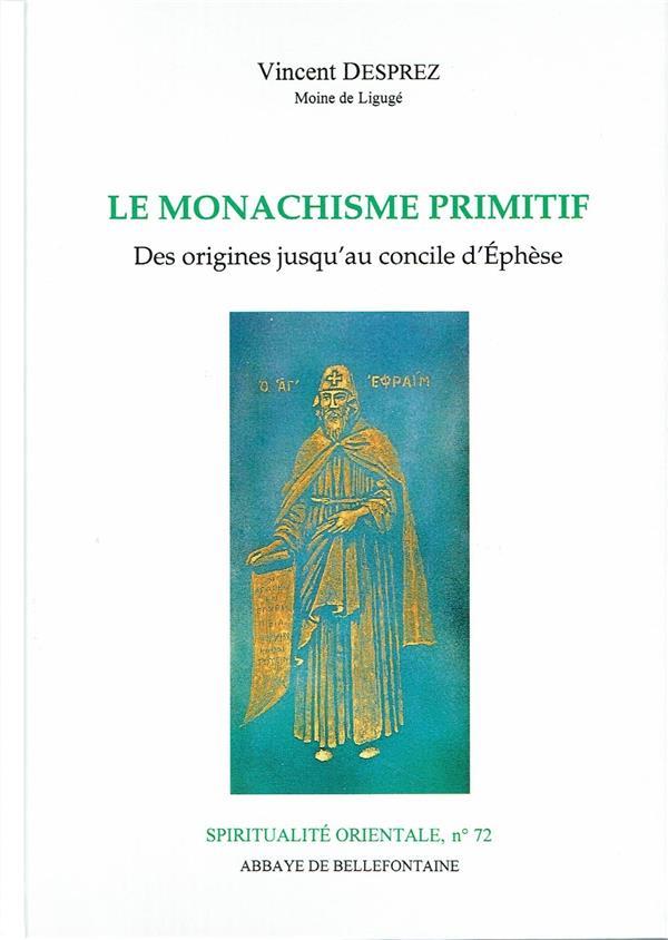le monachisme primitif ; des origines jusqu'au concile d'Ephèse