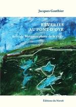 Vente Livre Numérique : Rêveries au Pont D'Oye  - Jacques Gauthier