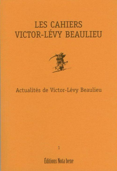 Les cahiers Victor-Lévy Beaulieu t.1