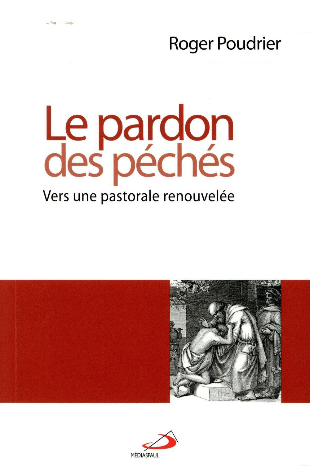 LE PARDON DES PECHES  -  VERS UNE PASTORALE RENOUVELEE