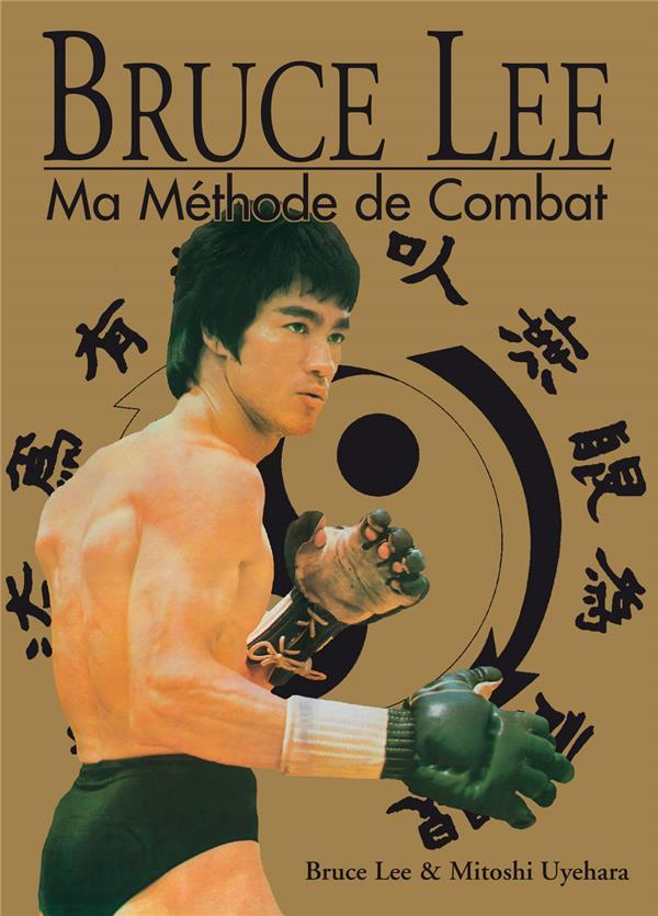 Bruce Lee, ma méthode de combat ; intégrale