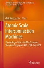 Atomic Scale Interconnection Machines  - Christian Joachim