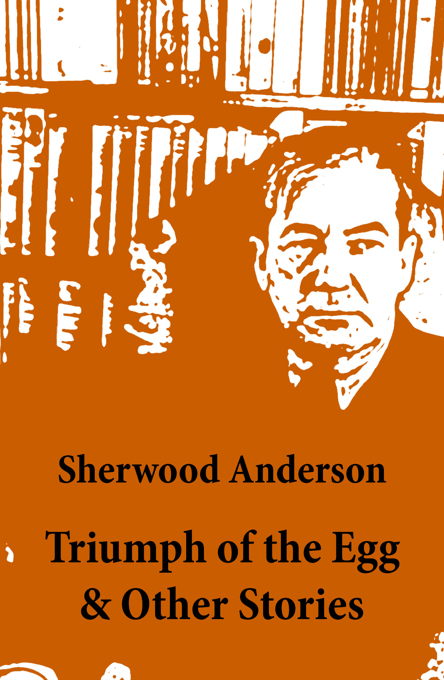Triumph of the Egg & Other Stories