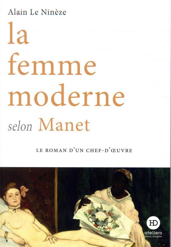 LA FEMME MODERNE SELON MANET