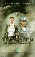 Vente Livre Numérique : Terraëen : Opération Fantôme - Tome 3 | Livre lesbien  - Lou Jazz - Cherylin A.Nash