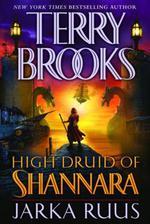 High Druid of Shannara: Jarka Ruus  - Terry Brooks