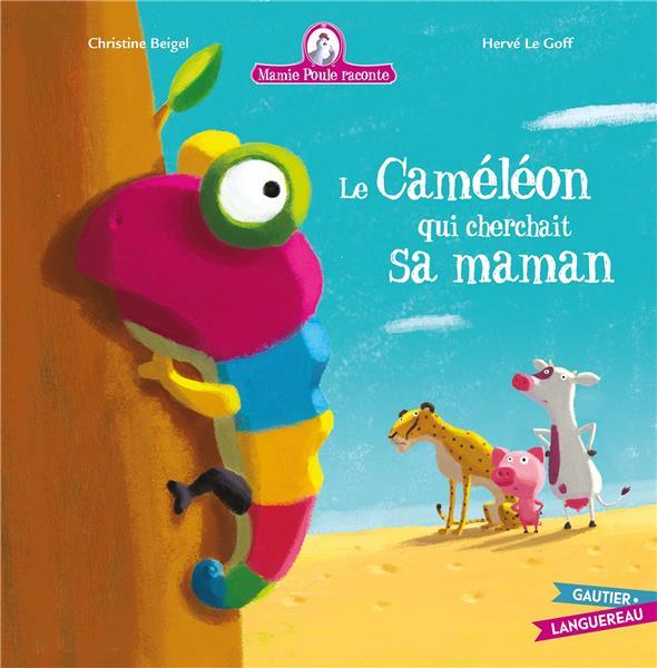 Mamie Poule raconte t.14 ; le caméléon qui cherchait sa maman