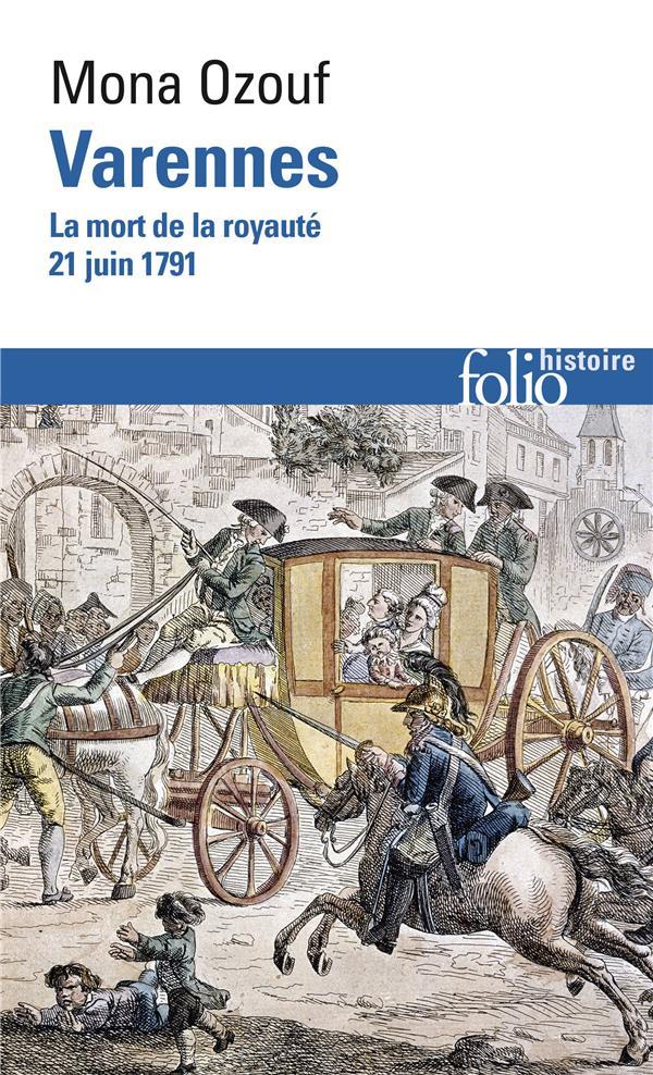Varennes ; la mort de la royauté (21 juin 1791)