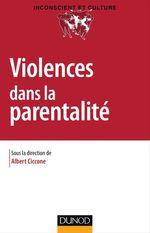Vente EBooks : Violences dans la parentalité  - Albert Ciccone - Collectif