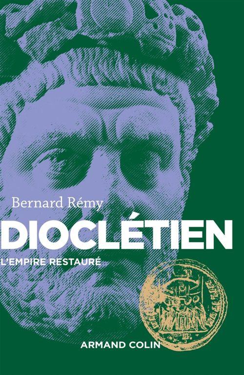 Dioclétien ; l'empire restauré
