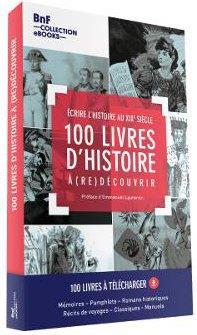 100 livres d'histoire à (re)découvrir ; écrire l'histoire au XIXe siècle ; coffret