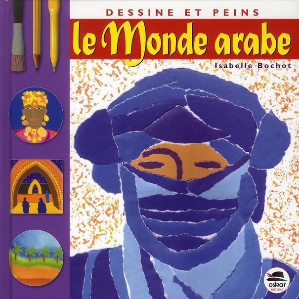 Dessine Et Peins; Le Monde Arabe