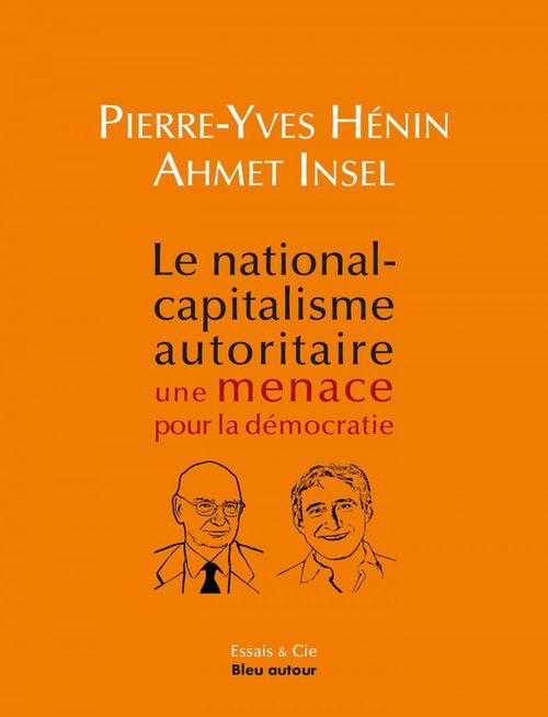 Le national-capitalisme autoritaire : une ménace pour la démocratie