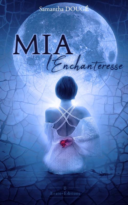 Mia L'Enchanteresse  - Samantha Douge