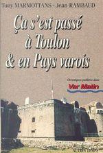 Ça s'est passé à Toulon et en pays varois (1)  - Jean Rambaud - Tony Marmottans - Marmottans Rambaud
