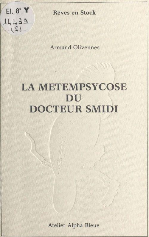 La métempsychose du docteur Smidi