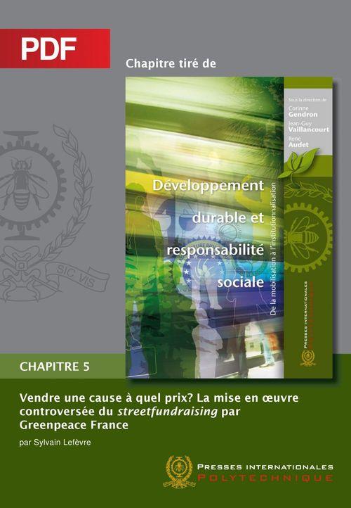 Vendre une cause, à quel prix? La mise en oeuvre controversée du streetfundraising par Greenpeace France (Chapitre PDF)