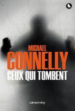 Vente Livre Numérique : Ceux qui tombent  - Michael Connelly